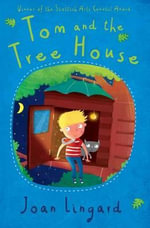 Tom and the Treehouse - Joan Lingard
