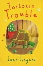Tortoise Trouble - Joan Lingard