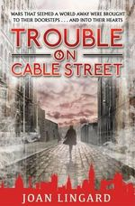 Trouble on Cable Street - Joan Lingard