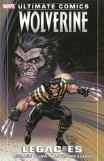 Ultimate Comics Wolverine : Legacies - Cullen Bunn