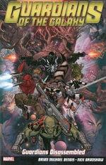 Guardians of the Galaxy : Guardians Diassembled Volume 3 - Dan Abnett