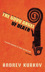 The Good Angel of Death - Andrey Kurkov