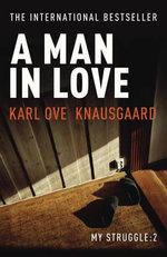 A Man in Love - Karl Ove Knausgaard