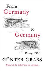 From Germany to Germany : Diary 1990 - Gunter Grass