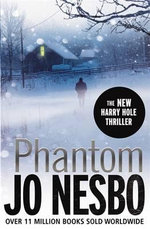 Phantom : Harry Hole Series : Book 9 - Jo Nesbo