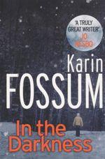 In the Darkness - Karin Fossum