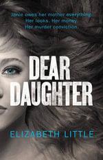 Dear Daughter - Elizabeth Little
