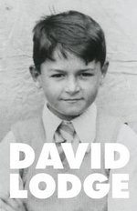 Quite A Good Time to be Born : A Memoir : 1935-1975 - David Lodge