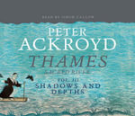 The Thames: Sacred River Part 3 : Shadows and Depths - Peter Ackroyd