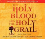 The Holy Blood and the Holy Grail - Michael Baigent