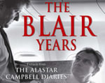 The Blair Years : Extracts from the Alastair Campbell Diaries - Alastair Campbell