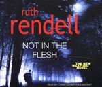Not in the Flesh : (A Wexford Case) - Ruth Rendell