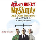 My Family and Other Strangers : Adventures in Family History - Jeremy Hardy