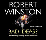 Bad Ideas? : An Arresting History Of Our Inventions - CD - Robert Winston