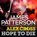 Hope to Die : (Alex Cross 22) - James Patterson