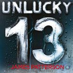 Unlucky 13 : (Women's Murder Club 13) - James Patterson