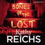 Bones of the Lost : (Temperance Brennan 16) - Kathy Reichs