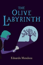 The Olive Labyrinth - Eduardo Mendoza