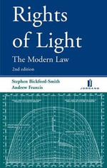 Rights of Light : The Modern Law - Stephen Bickford-Smith