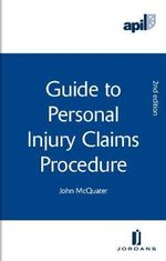APIL Guide to Personal Injury Claims Procedure : Second Edition - John McQuater