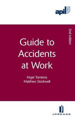 APIL Guide to Accidents at Work - Nigel Tomkins