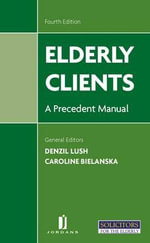 Elderly Clients : A Precedent Manual