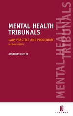 Mental Health Tribunals : Law, Practice and Procedure - Jonathan Butler