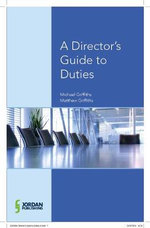 Director's Guide to Duties, Decisions and Articles of Association - Michael Griffiths