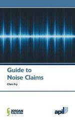 Apil Guide to Noise Claims - Fry