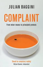 Complaint : From Minor Moans to Principled Protests - Julian Baggini