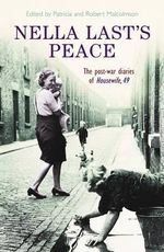 Nella Last's Peace : The Post-war Diaries of Housewife 49 - Trustees of the Mass Observation Archives