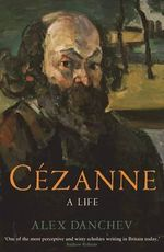 Cezanne : A Life - Alex Danchev