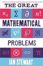 The Great Mathematical Problems - Ian Stewart