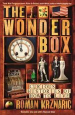 The Wonderbox : Curious Histories of How to Live - Roman Krznaric