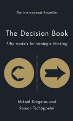 The Decision Book : Fifty Models for Strategic Thinking - Mikael Krogerus