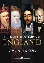 A Short History of England - Simon Jenkins