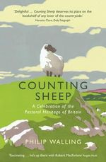 Counting Sheep : A Celebration of the Pastoral Heritage of Britain - Philip Walling