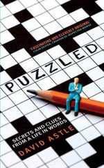 Puzzled : Secrets and Clues from a Life in Words - David Astle