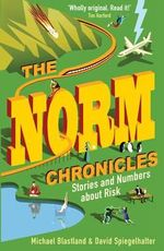 The Norm Chronicles : Stories and numbers about danger - Michael Blastland