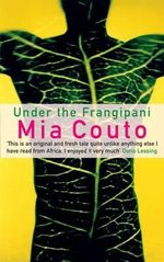 Under the Frangipani - Mia Couto
