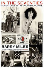 In the Seventies : Adventures in the Counter-culture - Barry Miles