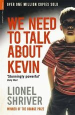 We Need to Talk About Kevin : Serpent's Tail Classics - Lionel Shriver