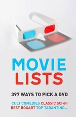 Movie Lists : 397 Ways to Pick a DVD - Paul Simpson