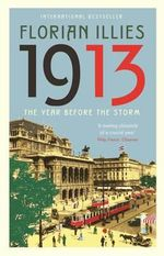 1913 : The Year before the Storm - Florian Illies