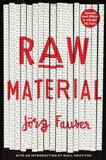 Raw Material - Jorg Fauser