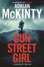 Gun Street Girl : The Sean Duffy Series : Book 4 - Adrian McKinty