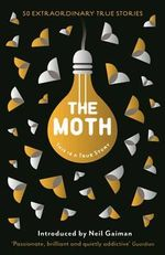 The Moth : This is a True Story - Catherine Burns