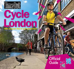 Cycle London : Official Travel Publisher to London 2012 Olympic Games and Paralympic Games - Time Out Guides Ltd