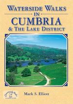 Waterside Walks in Cumbria and the Lake District - Mark Elliot