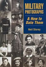 Military Photographs and How to Date Them : Shire Library - Neil R. Storey